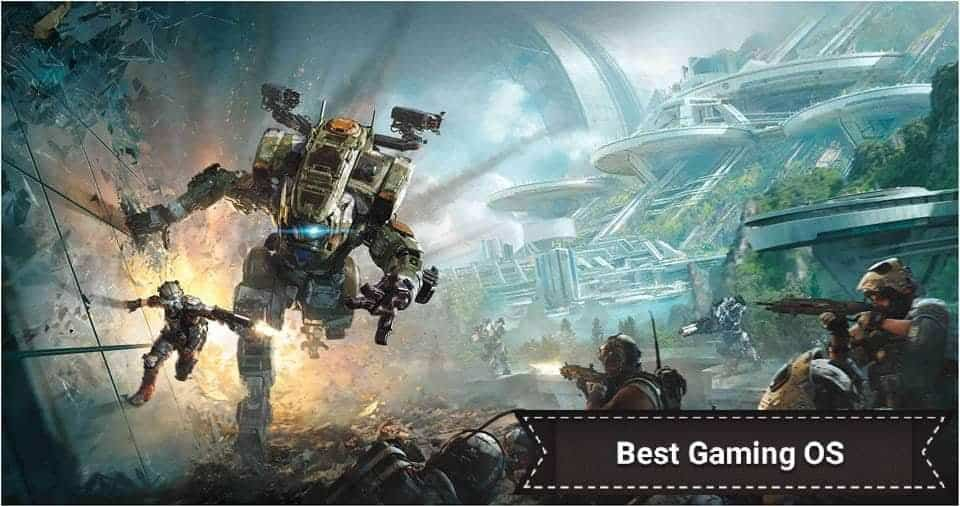 WHAT IS THE BEST OPERATING SYSTEM FOR GAMING in 2019